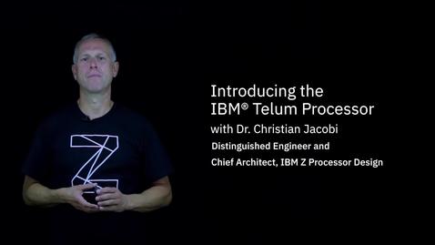 Thumbnail for entry IBM Telum: Next Generation IBM Z Processor Chip
