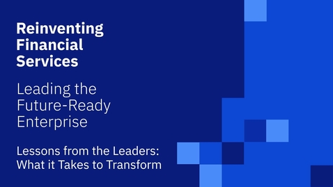 Thumbnail for entry Lessons from leaders: What it takes to transform