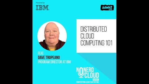 Thumbnail for entry Episode 09 - ISA Cloud Podcast: Distributed Cloud Computing 101