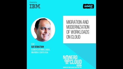 Thumbnail for entry Episode 06 - ISA Cloud Podcast: Migration and Modernization of Workloads on Cloud