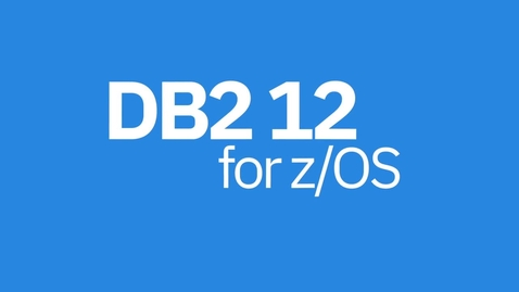 Thumbnail for entry Video: Db2 12 for z/OS – Catch the wave early and stay ahead!