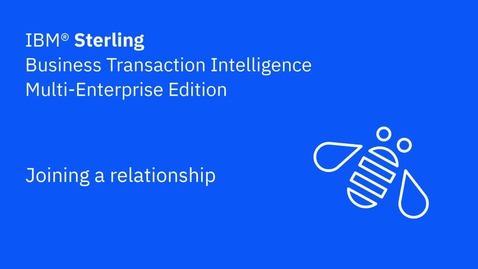 Thumbnail for entry Joining a relationship - Business Transaction Intelligence Multi-Enterprise Edition