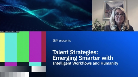 Thumbnail for entry Talent Strategies:  Emerging Smarter with Intelligent Workflows and Humanity  LA - CO-ES