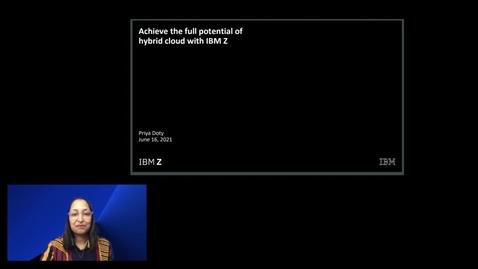 Thumbnail for entry Alcance todo o potencial da nuvem híbrida com IBM Z