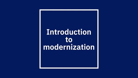 Thumbnail for entry 01 - Introduction to modernization [Modernize with IBM Z]