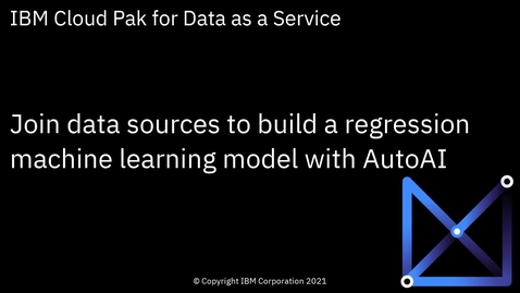Thumbnail for entry Join data sets in AutoAI to create a regression model: Cloud Pak for Data as a Service