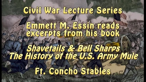 Thumbnail for entry Civil War Lecture Series 2013: Mules, The Civil War and The Texas Frontier