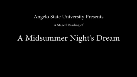 """Thumbnail for entry A Staged Reading of """"A Midsummer Night's Dream"""""""