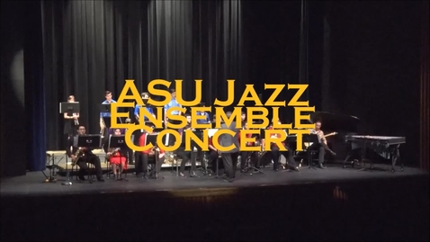 Thumbnail for entry ASU Jazz Ensemble Concert