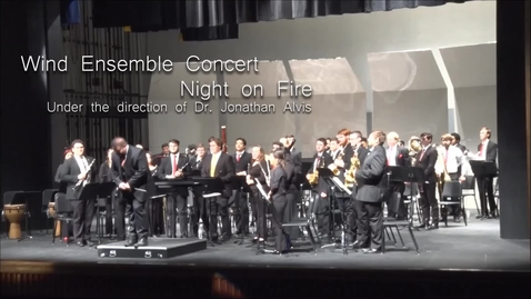 """Thumbnail for entry Wind Ensemble Concert: """"Night on Fire"""""""