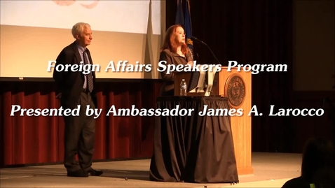 Thumbnail for entry Foreign Affairs Speaker 2015 - James A. Larocco