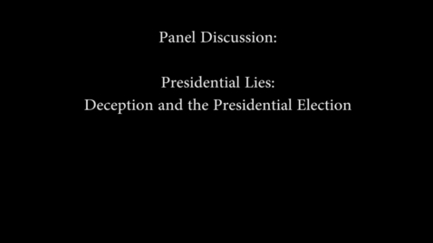 Thumbnail for entry Presidential Lies: Deception and the Presidential Election