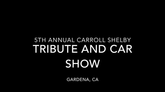5th Annual Carroll Shelby tribute and car show