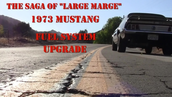 Project Large Marge, Part 12: 1973 Ford Mustang Fuel System Upgrade