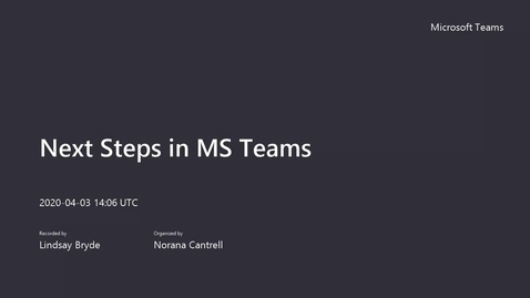 Thumbnail for entry Next Steps in MS Teams 4/3/2020