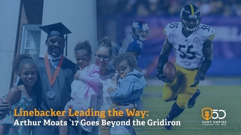 Thumbnail for entry Linebacker Leading the Way: Arthur Moats '17 Goes Beyond the Gridiron