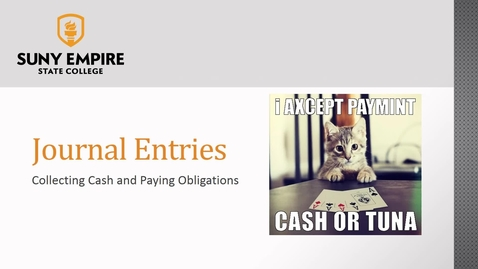 Thumbnail for entry Journal Entries: Collecting cash and paying obligations