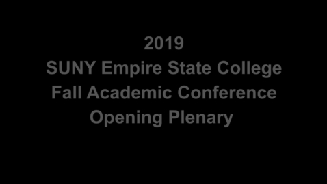 Thumbnail for entry Empire State College Fall Academic Conference opening plenary 2019