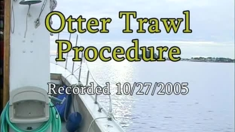 Thumbnail for entry Otter Trawl Procedure (Module 3)
