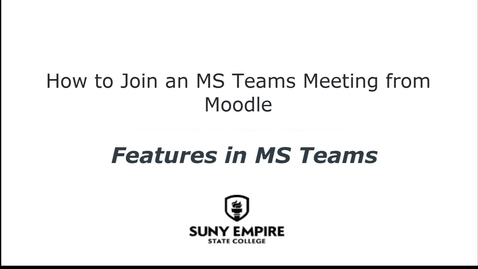 Thumbnail for entry How to Join an MS Teams Meeting from Moodle - Features in MS Teams