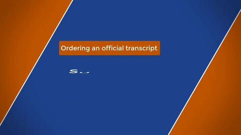 Thumbnail for entry Ordering a Transcript