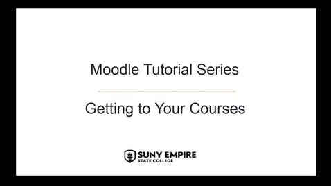 Thumbnail for entry Getting to Your Courses