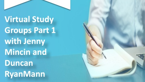 Thumbnail for entry Pedagogy and Virtual Study Groups Part 1 with Jenny Mincin and Duncan RyanMann