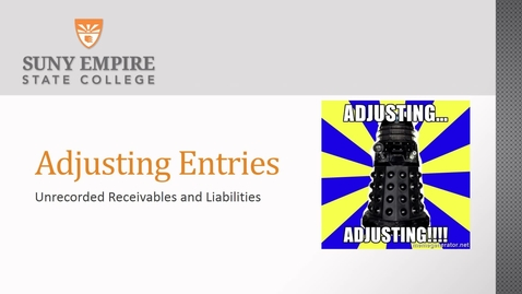 Thumbnail for entry Adjusting Entries 1 unrecorded receivables and liabilities