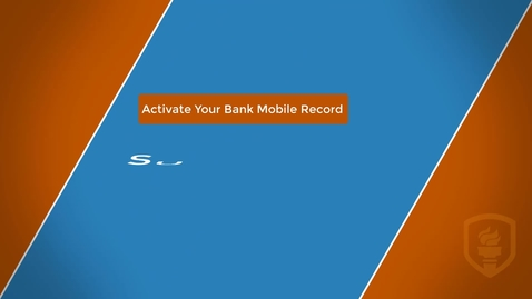 Thumbnail for entry Activate Your Bank Mobile Record