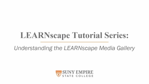 Thumbnail for entry Understanding the LEARNscape Media Gallery