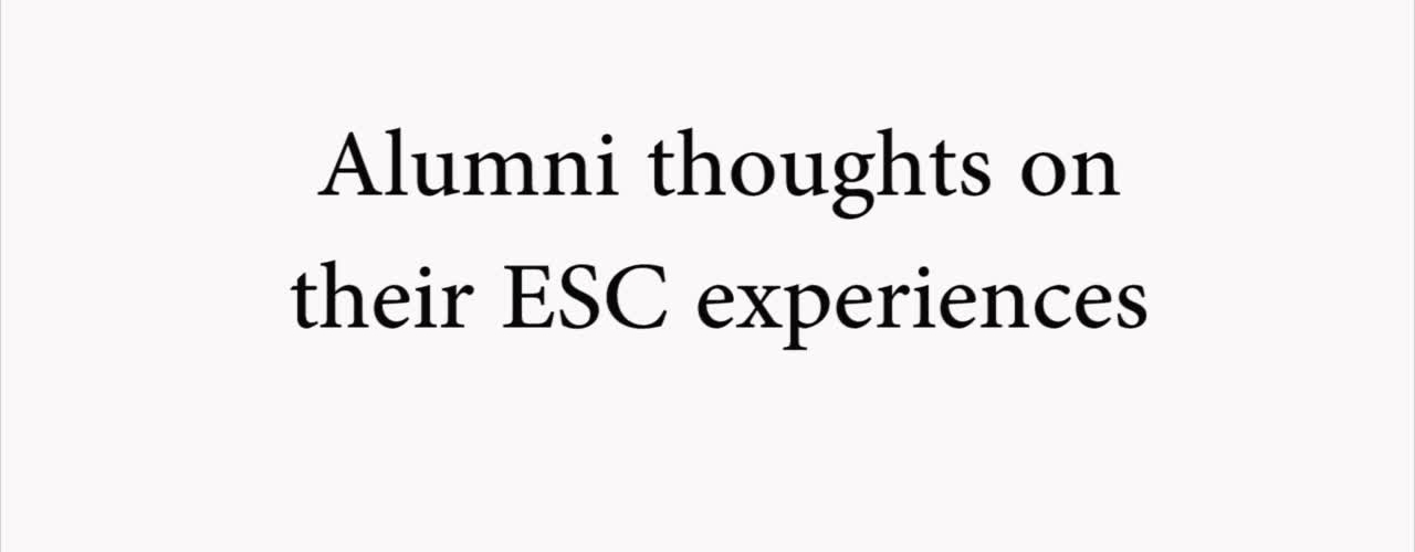Alumni Thoughts on their ESC Experiences