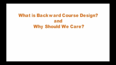 Thumbnail for entry ID Short #2: Backward Design