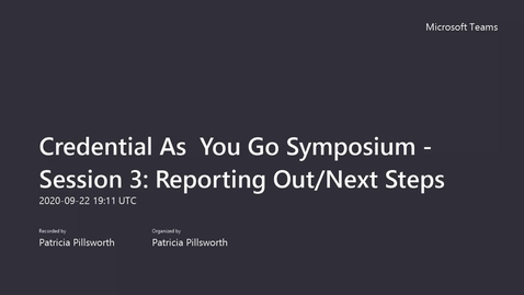Thumbnail for entry Credential As You Go Symposium - Session 3_ Reporting Out_Next Steps