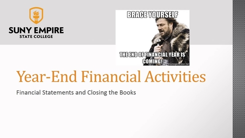 Thumbnail for entry Year-end Financial Activities: Financial Statements and Closing the Books