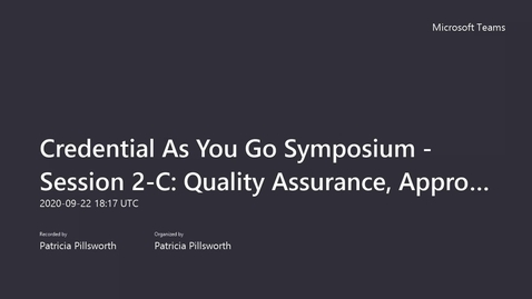 Thumbnail for entry Credential As You Go Symposium - Session 2-C_ Quality Assurance, Approval and Accreditation Processes