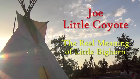 Thumbnail for entry Joe Littlecoyote on Little Bighorn Battle