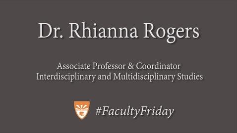 Thumbnail for entry #FacultyFriday: Dr. Rhianna Rogers