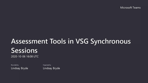 Thumbnail for entry Assessment Tools in VSG Synchronous Sessions, 10/6/2020