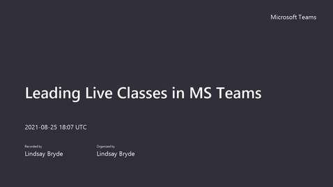 Thumbnail for entry 8/25/21 - Leading Live Classes in MS Teams