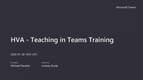 Thumbnail for entry Teaching in Teams Training Part 2 - Tuesday, 7/28/20