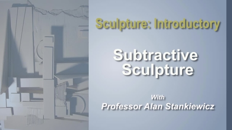 Thumbnail for entry Module 4 - Subtractive Sculpture