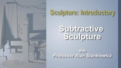 Thumbnail for entry Module 4 - Subtractive Sculpture
