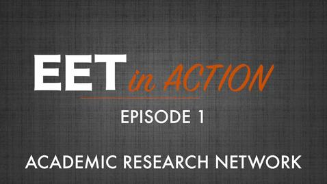 Thumbnail for entry EET in Action - Academic Research Network