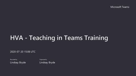 Thumbnail for entry Teaching in Teams Training Part 1 - Monday, 07/20/20