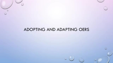 Thumbnail for entry OER Bootcamp Video 1-4 - OERs and How To Adopt Or Adapt