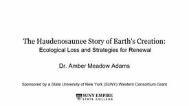 Thumbnail for entry The Haudenosaunee Story of Earth's Creation - Dr. Amber Adams