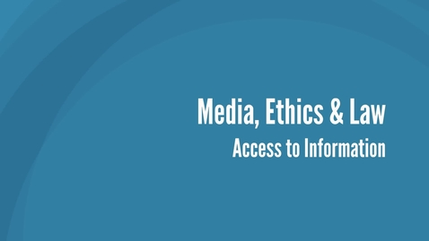 Thumbnail for entry Media, Ethics and Law - Access to Information