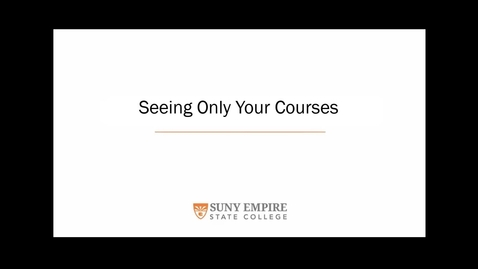 Thumbnail for entry Seeing Only Your Courses