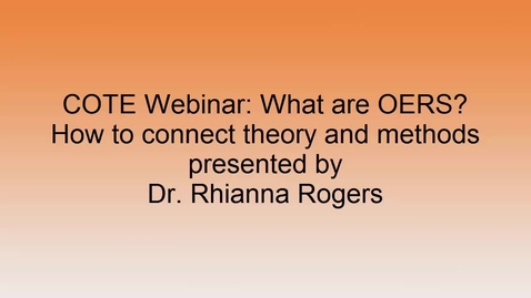 Thumbnail for entry SUNY COTE OER Webinar - Theories & Methods