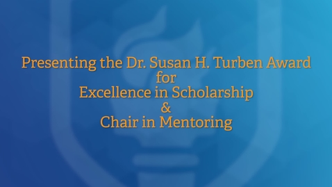 Thumbnail for entry Presenting the 2021 Dr. Susan H. Turben Award for Excellence in Scholarship & Chair in Mentoring